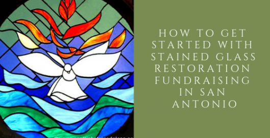 fundraising stained glass restoration san antonio