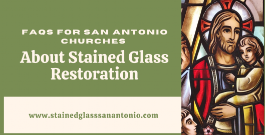 faqs san antonio church stained glass restoration